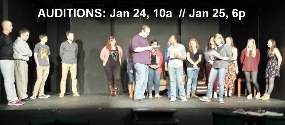 Auditions: Jan 24 10a, Jan 25 6p